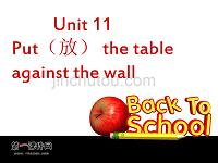 Module 4 My Room Unit11 Put the table against the wall(廣州版)下冊教學課件