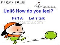 新版PEP六年级英语unit6-how-do-you-feel-A-Let's-talk