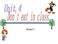 新版新目標英語七年級下unit4--Don't-eat-in-class課件