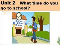 第二單元全課件Unit2-What-time-do-you-go-to-school-全課件