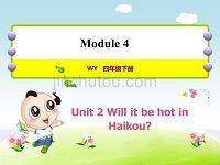 外研版小学英语四年级下册 Module4 Unit2 Will it be hot in Haikou 教学课件PPT