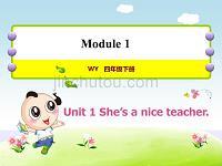外研版小学英语四年级下册 Module1 Unit1 She's a nice teacher 教学课件PPT