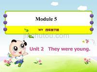 外研版小学英语四年级下册 Module5 Unit2 They were young 作业课件PPT