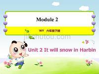 外研版小学英语六年级下册 Module2 Unit2 It will snow in Harbin. 教学课件PPT