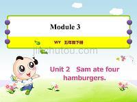 外研版小学英语五年级下册 Module3 Unit2 Sam ate six hamburgers 作业课件PPT