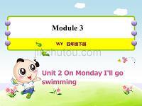 外研版小学英语四年级下册 Module3 Unit2 On Monday I'll go swimming 教学课件PPT