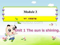 外研版小学英语六年级下册 Module3 Unit1 The sun is shining 教学课件PPT